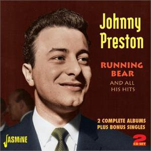 Running Bear and All His Hits - 2 Complete Albums Plus Bonus Singles - Johnny PRESTON - 50's Artists & Groups CD, JASMINE