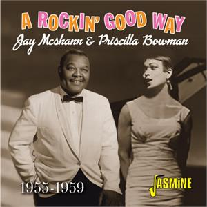- A Rockin' Good Way - 1955-1959 - Priscilla BOWMAN & Jay McSHANN - 50's Artists & Groups CD, JASMINE
