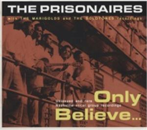 UNISSUED & RARE - ONLY BELIEVE - PRISIONAIRES - DOOWOP CD, BEAR FAMILY