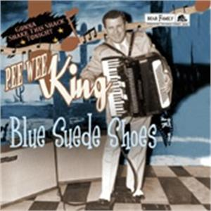 Blue Suede Shoes/Gonna Shake ThisShackTonight - PEE WEE KING - 50's Artists & Groups CDs, BEAR FAMILY