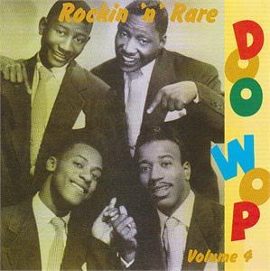 ROCKIN' N' RARE DOO WOP VOL 4 - VARIOUS ARTISTS - DOOWOP CD, RRDW