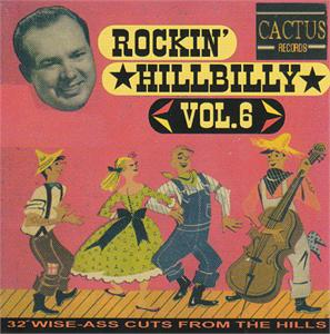ROCKIN' HILLBILLY VOL 6 - VARIOUS ARTISTS - HILLBILLY CD, CACTUS