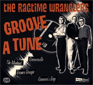 GROOVE A TUNE - RAGTIME WRANGLERS - NEO ROCKABILLY CD, 33RD STREET