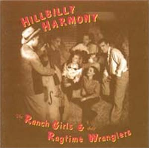 Hillbilly Harmony - Ranch Girls And Their Ragtime Wranglers - HILLBILLY CDs, GOOFIN