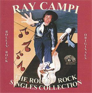 THE ROLLIN' ROCK SINGLES COLLECTION - RAY CAMPI - NEO ROCKABILLY CD, ROLLIN ROCK