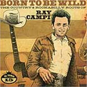 BORN TO BE WILD - VARIOUS - 50's Rockabilly Comp CDs, EL TORO
