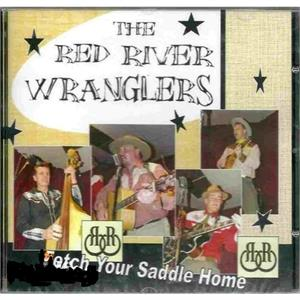 Fetch Your Saddle Home - RED RIVER WRANGLERS - NEO ROCKABILLY CD, OWN