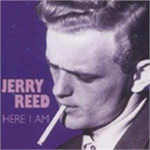 HERE I AM - JERRY REED - 50's Artists & Groups CDs, BEAR FAMILY