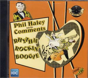 Rhythm Rockin Boogie - Phil Haley and his Comments - New Releases CDs, PHM