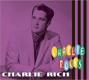 ROCKS - CHARLIE RICH - 50's Artists & Groups CDs, BEAR FAMILY