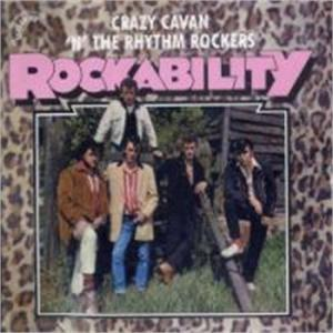 ROCKABILITY - CRAZY CAVAN & RHYTHM ROCKERS - TEDDY BOY R'N'R CDs, CRAZY RHYTHM