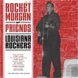 LOUISIANA ROCKERS - ROCKET MORGAN & FRIENDS - 50's Rockabilly Comp CD, EL TORO