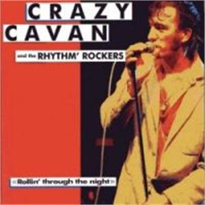 ROLLIN THROUGH THE NIGHT - CRAZY CAVAN & RHYTHM ROCKERS - TEDDY BOY R'N'R CDs, CRAZY RHYTHM