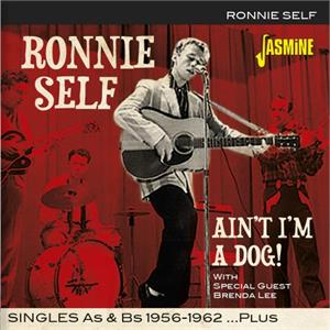 Ain't I'm A Dog! - Singles As & Bs 1956-1962 Plus - Ronnie SELF - 50's Artists & Groups CD, JASMINE