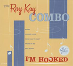 Im Hooked - ROY KAY COMBO - NEO ROCKABILLY CD, LUR LINER