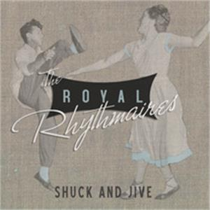 Shuck And Jive - Royal Rhythmaires - NEO ROCKABILLY CDs, RHYTHM BOMB