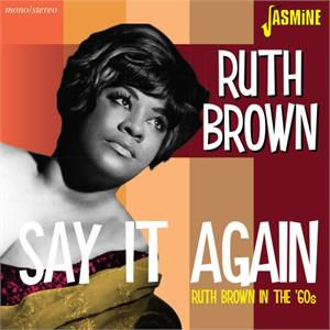 In The '60s - Say It Again - RUTH BROWN - 50's Rhythm 'n' Blues CD, JASMINE