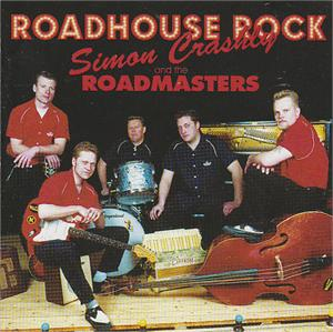 ROADHOUSE ROCK - SIMON CRASHLY & THE ROADMASTERS - NEO ROCKABILLY CDs, ENVIKEN