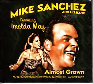 ALMOST GROWN - MIKE SANCHEZ Featuring IMELDA MAY - 50's Rhythm 'n' Blues VINYL, DOOPIN
