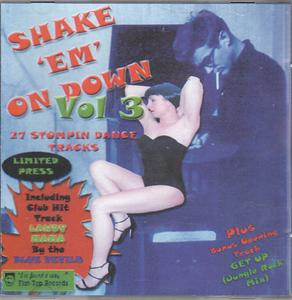 SHAKE EM ON DOWN VOL 3 - VARIOUS - 50's Rhythm 'n' Blues CDs, FLAT TOP