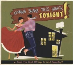 GONNA SHAKE THIS SHACK TONIGHT - SAGE & SAND - VARIOUS - 50's Rockabilly Comp CDs, BEAR FAMILY