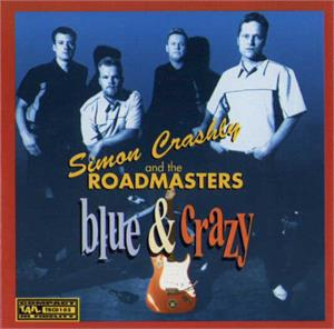 BLUE & CRAZY - SIMON CRASHLY and the ROADMASTERS - NEO ROCKABILLY CD, TAIL