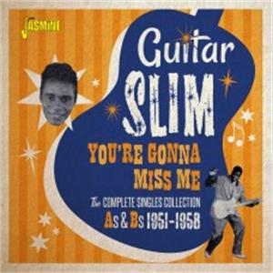 You're Gonna Miss Me – The Complete Singles Collection As & Bs 1951-1958 - Guitar SLIM - 50's Rhythm 'n' Blues CD, JASMINE