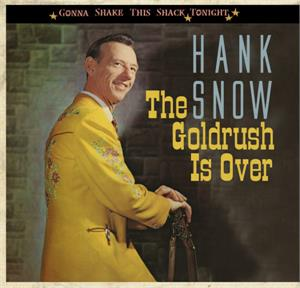 THE GOLD RUSH IS OVER - HANK SNOW - HILLBILLY CD, BEAR FAMILY