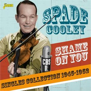 Shame On You - Singles Collection 1945-1952 - Spade COOLEY - HILLBILLY CD, JASMINE