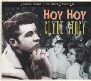 HOY HOY - CLYDE STACY - 50's Artists & Groups CD, BEAR FAMILY