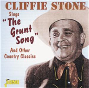 Sings 'The Grunt Song' & Other Country Classics - CLIFFE STONE - HILLBILLY CDs, JASMINE