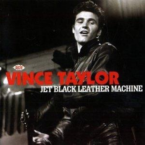 JET BLACK LEATHER MACHINE - VINCE TAYLOR - BRITISH R'N'R CDs, ACE