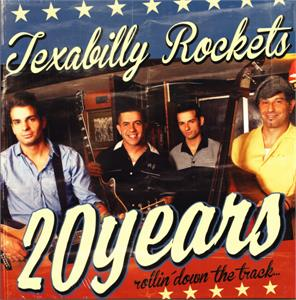 20 Years - Rollin' Down The Track - TEXABILLY ROCKETS - NEO ROCKABILLY CD, PART