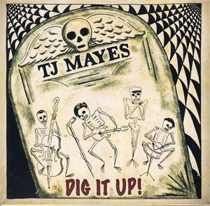 Dig It Up - TJ MAYES - New Releases CDs, WILD