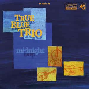 MIDNIGHT BOP : I TAKE MY HAT OFF TO THE BLUES - TRUE BLUE TRIO including PIKE CAVALERO - Migraine VINYL, MIGRAINE