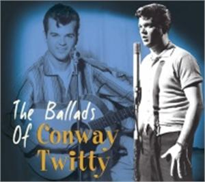 BALLADS - CONWAY TWITTY - 50's Artists & Groups CD, BEAR FAMILY