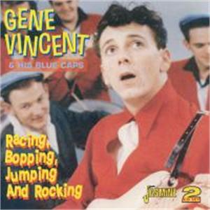 Racing, Bopping, Jumping And Rocking - Gene Vincent & His Blue Caps - 50's Artists & Groups CDs, JASMINE