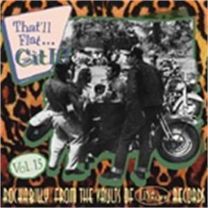 THAT'LL FLAT GIT IT VOL15 - VARIOUS ARTISTS - 50's Rockabilly Comp CD, BEAR FAMILY