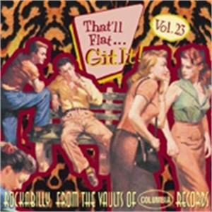 THAT'LL FLAT GIT IT 23 - VARIOUS - 50's Rockabilly Comp CD, BEAR FAMILY