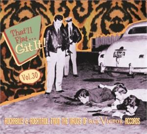 THAT'LL FLAT GIT IT VOL30 - VARIOUS ARTISTS - 50's Rockabilly Comp CD, BEAR FAMILY