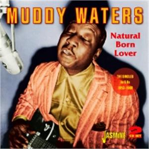 Natural Born Lover - The Singles As Bs 1953-1960 - MUDDY WATERS - 50's Rhythm 'n' Blues CDs, JASMINE