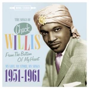 From The Bottom of My Heart – 1951-1961 - Chuck WILLIS - The Songs of Chuck Willis – - 50's Rhythm 'n' Blues CD, JASMINE