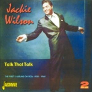 Talk That Talk - The First Five Albums on 2 CDs - 1958 - 1960 - JACKIE WILSON - 50's Artists & Groups CD, JASMINE