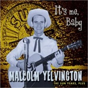 IT'S ME BABY - MALCOLM YELVINGTON - 50's Artists & Groups CDs, BEAR FAMILY