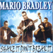 SHAKE IT DON'T BREAK IT - MARIO BRADLEY